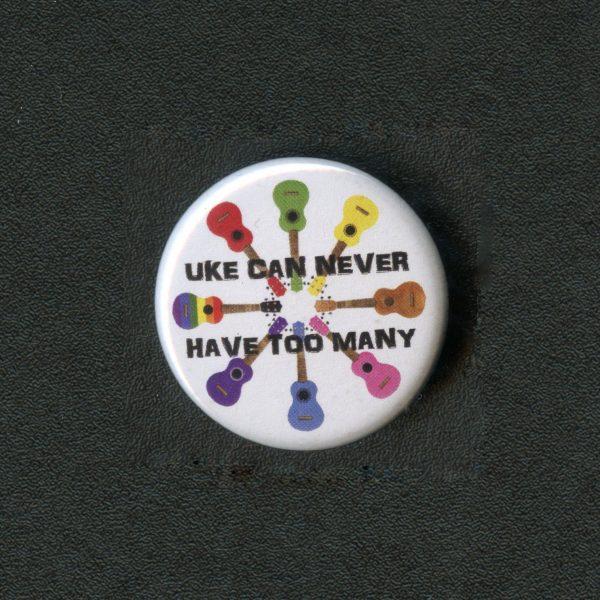 uke-can-never-have-to-many-ukulele-badge