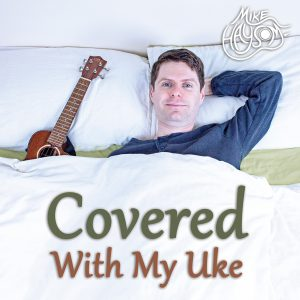 covered with my uke by mike haysom cd